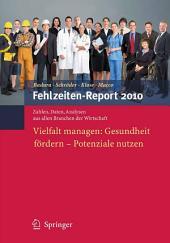 Fehlzeiten-Report 2010: Vielfalt managen: Gesundheit fördern - Potenziale nutzen