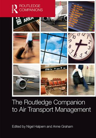 The Routledge Companion to Air Transport Management PDF