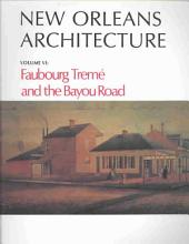 New Orleans Architecture: Faubourg Tremé and the Bayou Road