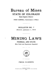 Mining Laws, Federal and State, Mine Rules and Regulations Appended