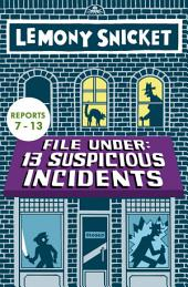 File Under: 13 Suspicious Incidents (Reports 7-13)
