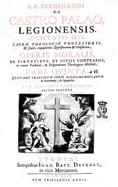 R.P. Ferdinandi de Castro Palao, Legionensis, Societatis Iesu, Opera omnia. In sex tomos diuisa: Continet tractatum serie vigesimumoctauum de matrimonijs, & sponsalibus. Cum indicibus necessariis