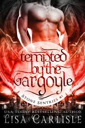 Tempted by the Gargoyle: a gargoyle shifter romance