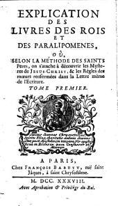 Explication des livres des Rois et des Paralipomènes [ainsi que d'Esdras et de Néhémias]: Volume1