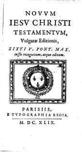 Novum Jesu Christi testamentum vulgatae editionis Sixti V. jussu recognitum atque editum: Volume 1