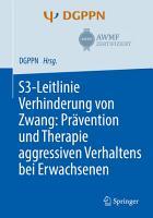 S3 Leitlinie Verhinderung von Zwang  Pr  vention und Therapie aggressiven Verhaltens bei Erwachsenen PDF