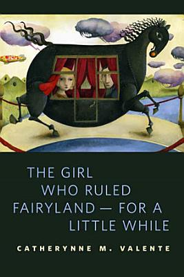 The Girl Who Ruled Fairyland  For a Little While PDF