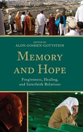 Memory and Hope: Forgiveness, Healing, and Interfaith Relations