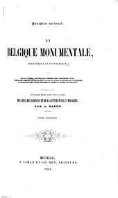 La Belgique monumentale, historique et pittoresque: Volumes1à2
