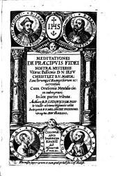 Meditationes de praecipuis fidei nostrae mysteriis, vitae ac passionis Jesu Christi et virginis Mariae etc: Volume 1