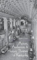 Actors, Audiences, and Historic Theaters of Kentucky