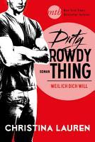 Dirty Rowdy Thing   Weil ich dich will PDF