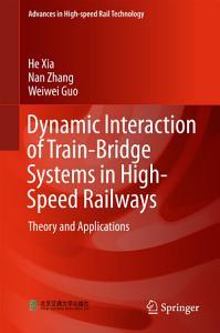 Dynamic Interaction of Train Bridge Systems in High Speed Railways