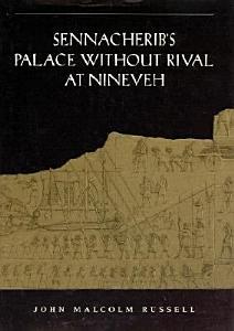 Sennacherib s  Palace Without Rival  at Nineveh Book