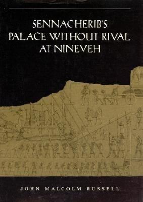 Sennacherib s  Palace Without Rival  at Nineveh