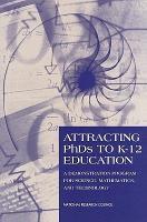 Attracting PhDs to K 12 Education PDF
