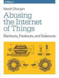 Abusing The Internet Of Things Book PDF