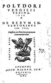 Polydori Vergilij Vrbinatis De rerum inuentoribus libri octo. Ejusdem in dominicam precem commentariolum, etc. Few MS. notes