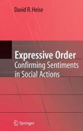 Expressive Order: Confirming Sentiments in Social Actions