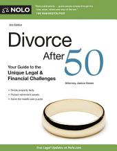 Divorce After 50: Your Guide to the Unique Legal & Financial Challenges, Edition 2
