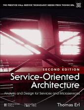 Service-Oriented Architecture: Analysis and Design for Services and Microservices, Edition 2