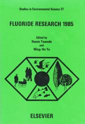 Fluoride Research 1985: Selected Papers from the 14th Conference of the International Society for Fluoride Research, Morioka, Japan, 12-15 June 1985