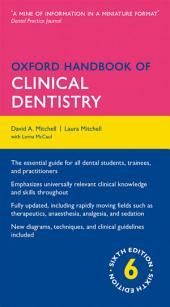 Oxford Handbook of Clinical Dentistry: Edition 6