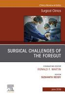 Surgical Challenges of the Foregut An Issue of Surgical Clinics  EBook PDF