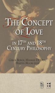 The Concept of Love in 17th and 18th Century Philosophy Book