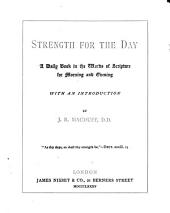 Strength for the day: a daily book in the words of Scripture for morning and evening, with an intr., by J.R. Macduff