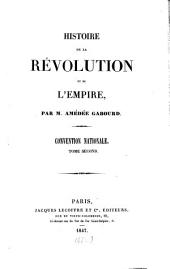 Histoire de la rèvolution et de l'empire: Convention nationale ; T. 2, Volume 4