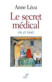 Le secret médical: Vie et mort