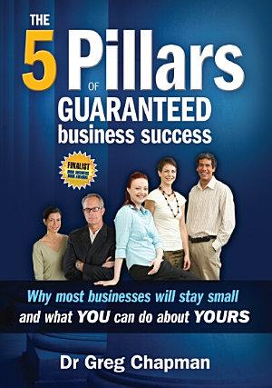 The 5 Pillars of Guaranteed Business Success