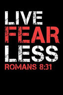 Live Fearless Romans 8