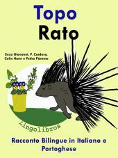 Topo - Rato: Racconto Bilingue in Italiano e Portoghese