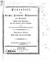 Protokoll der Reichs-Friedens-Deputation zu Rastadt: sammt allen Beylagen mit dem Originale genau verglichen, und mit kurzen praktischen Anmerkungen begleitet. Sechste, siebente, achte und neunte Sitzung, Band 2