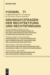 Grundsatzfragen der Rechtsetzung und Rechtsfindung: Referate und Diskussionen auf der Tagung der Vereinigung der Deutschen Staatsrechtslehrer in Münster vom 5. bis 8. Oktober 2011