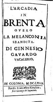 L'Arcadia in Brenta; overo, La melanconia sbandita