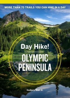 Day Hike  Olympic Peninsula  4th Edition PDF