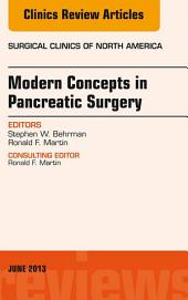 Modern Concepts in Pancreatic Surgery, An Issue of Surgical Clinics, E-Book