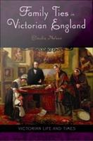 Family Ties in Victorian England PDF