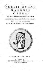Publii Ovidii Nasonis Opera: ad optimas editiones collata : præmittitur vita ab Aldo Pio Manutio collecta cum notitia literaria, Volume 3