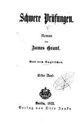 Schwere Prüfungen: Roman von James Grant. Aus dem Englischen, Band 1