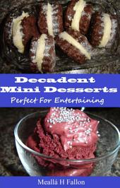 Decadent Mini Desserts – Perfect For Entertaining