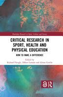 Critical Research in Sport  Health and Physical Education PDF