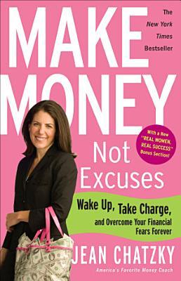 Make Money  Not Excuses