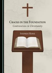Cracks in the Foundation: Controversies in Christianity