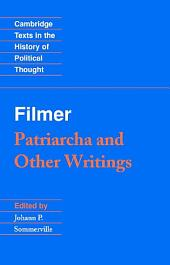 Filmer: 'Patriarcha' and Other Writings