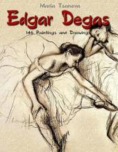 Edgar Degas: 146 Paintings and Drawings