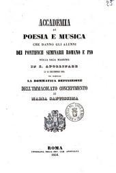 Accademia di poesia e musica che danno gli alunni dei Pontificii Seminarii Romano e Pio nella sala massima in S. Apollinare li 13 decembre 1854, per celebrare la dommatica definizione dell'Immacolato Concepimento di Maria Santissima